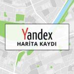 Yandex Harita kaydı nasıl yapılır ? Yandex adres nasıl eklenir ?